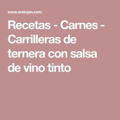 Recetas - Carnes - Carrilleras de ternera con salsa de vino tinto