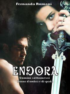 Endora - Uomini sottomessi + Donne d'ombra e di spada di Fernanda Romani - cover ebook e cartacea 2015