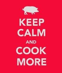 Keep Calm and Cook More!
