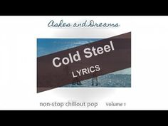 Ashes and Dreams - Cold Steel (Lyrics Video)