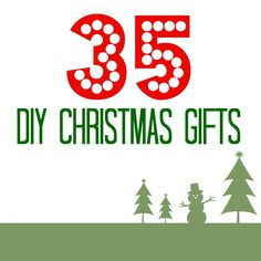 35 DIY Christmas Gifts! I'm gonna make #11, 14, 32, 35. Which one's will you make?