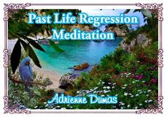 """Angel Message for the Weekend! Plus """"Past Life Regression Meditation""""!"""