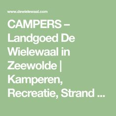 CAMPERS – Landgoed De Wielewaal in Zeewolde | Kamperen, Recreatie, Strand & Bos