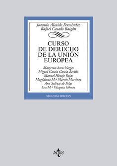 Curso de derecho de la Unión Europea.    2ª ed., reimp.    Tecnos, 2015