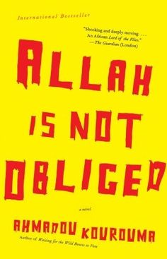 """Allah is not obliged"" (c2006) Ahmadou Kourouma."