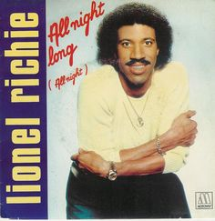 All Night Long - Lionel Richie.