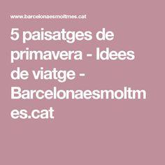5 paisatges de primavera - Idees de viatge - Barcelonaesmoltmes.cat