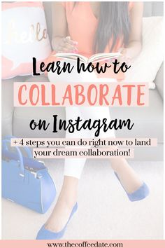 Learn how to land your dream collaboration using Instagram with this in-depth 4 step tutorial, perfect for bloggers and influencers.