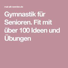Gymnastik für Senioren. Fit mit über 100 Ideen und Übungen