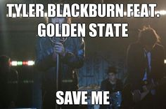 TYLER BLACKBURN FEAT. GOLDEN STATE SAVE ME (courtesy of @Pinstamatic http://pinstamatic.com)