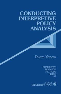 Conducting Interpretive Policy Analysis (Qualitative Research Methods) by Dvora Yanow http://www.amazon.com/dp/0761908277/ref=cm_sw_r_pi_dp_HNT8ub0BKNJSD