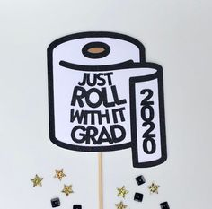 Graduation Cake Topper – Grad Party – 2020 Graduation – High School Graduation – Toilet Paper Cake Topper – Roll With It – Grad Funny - Graduation 2020 8th Grade Graduation, Graduation Decorations, Graduation Party Decor, Grad Parties, Graduation Ideas, Graduation Centerpiece, Graduation Caps, College Graduation Cakes, Graduation Quotes Funny