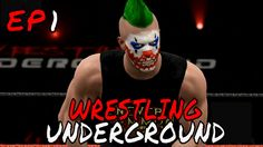WWE 2K17 Wrestling Underground Ep 1