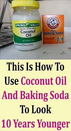 This Is How To Use Coconut Oil And Baking Soda To Look 10 Years Younger #beauty #health #diy #backing #oil
