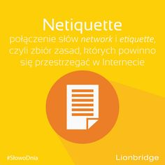 #‎SłowoDnia‬: netiquette  Przykład: Good netiquette involves staying civil on the web and respecting others' privacy. http://www.learn-english-today.com/new-words/new-words-in-english3.html