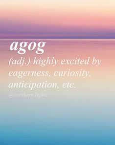 //uh-gog// From Middle French Unusual Words, Weird Words, Rare Words, Unique Words, New Words, Cool Words, Foreign Words, Latin Words, Pretty Words