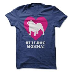 Bulldog Momma...Click here to see --->>> www.sunfrogshirts.com/Pets/Bulldog-Momma-Ladies-Blue.html?3618&PinDNs