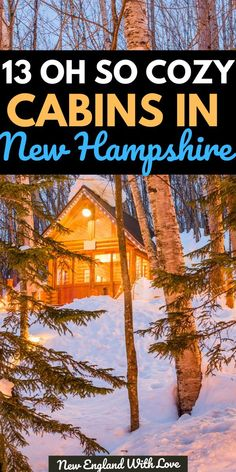 13 of the Coziest + Best Cabins in New Hampshire