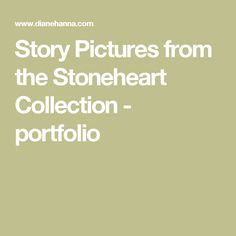 """Story Pictures from the Stoneheart Collection - portfolio, """" On a dark dreary day practice being Polyanna.."""""""