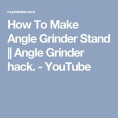 How To Make Angle Grinder Stand || Angle Grinder hack. - YouTube