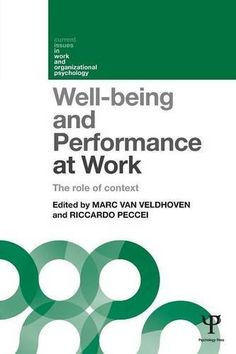 Well-being and performance at work : the role of context / edited by Marc Van Veldhoven and Riccardo Peccei