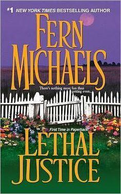lethal justice by fern michaels book 6 of the sisterhood series
