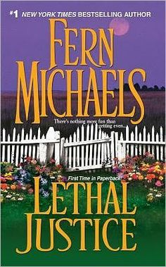 lethal justice by fern michaels book 6 of the sisterhood series