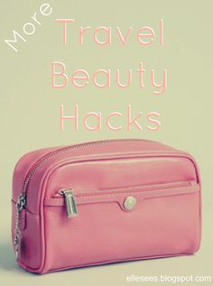 Travel Beauty Hacks--dozens of good ideas, tips, and tricks for beauty while traveling. A must-pin! #beauty