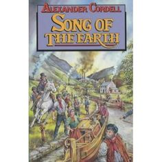 Song of the Earth by Alexander Cordell — Reviews, Discussion, Bookclubs, Lists