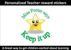 Personalised Teacher stickers reward stickers Keep it up Labels Label Teacher Gift.  A Great way to encourage and excite children to learn and be good in school is with encouragement stickers. They are colourful and look great and also ways leave kids wanting more.      These Personalised Teacher stickers are just perfect for that.  A great tool to have as a teacher or a gift for anybody starting a teaching profession.