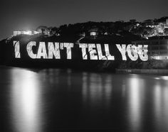 "Jenny Holzer, 2007, ""I can't tell you"" (light projection in San Diego)"