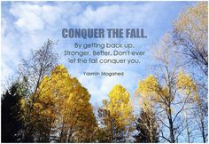 Yasmin Mogahed Conquer the fall. By Getting back up. Stronger. Better. Don't…