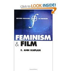 Feminism and Film - Ann Kaplan-  a careful selection of essays on feminism and film.