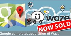 Google Bought Waze For $1.3B (Official)