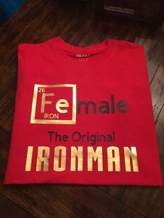 8ad61e13 Female the Original Ironman Shirt Adult Woman or Youth Unisex Kids Sizes