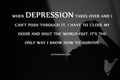 Depression sayings, #depression #Depressionquotes, #quotes #sayings #sayingimages #depressed