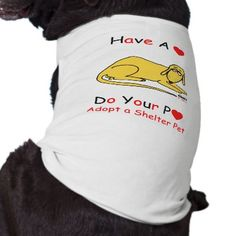 Dogs. Pets. Animals. Pet adoption. Is your dog an activist who promotes animal rescue and adoption?  Sure to get comments next time the two of you head to the dog park.  #dogs #pets #adoption #rescue #animals   $21.35 See more dog shirts at my Zazzle shop.