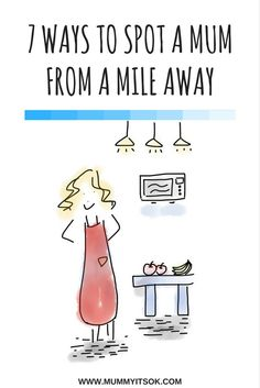 7 Ways To Spot A Mum From A Mile Away