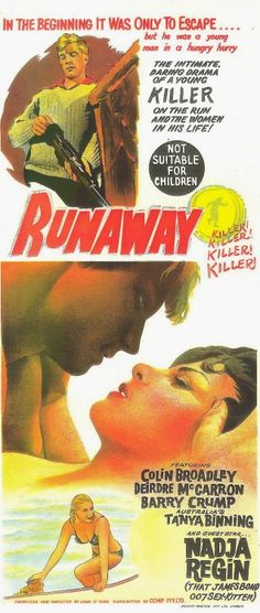 Runaway 1964 Producer John O'Shea 'In the beginning it was only to escape…  but he was a young man in a hungry hurry  … his blood on fire  … and he discovered that life  is a mixture of good and evil  … the passionate, desperate and lonely  … and he meets them all  … from the warm beaches of Northland  to the ice-bound wilderness of Westland glaciers  the New Zealand you know  … for the first time in a film that is  compelling, intimate and brilliant entertainment!'