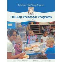 """Building a HighScope® Progam: Full-Day Preschool Programs"" Book"