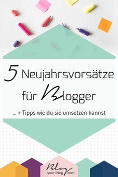 Diese 5 Neujahrsvorsätze für Blogger machen deinen Blog im neuen Jahr noch erfolgreicher!