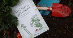 Wir stellen vor: Gelassen Gärtnern
