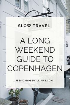 A Slow Travel guide to Copenhagen by Jessica Rose Williams | @styleminimalism
