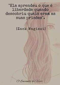 Há que possuirmos a liberdade de errar... pois não conseguimos viver sem aprendermos com os nossos erros.!...