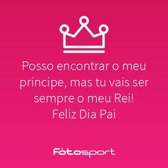 Dia do Pai #Fotosport #Pai #Rei #Quote