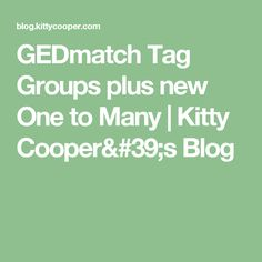 GEDmatch Tag Groups plus new One to Many | Kitty Cooper's Blog