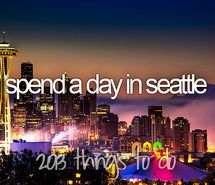 before i die, bucket list, day, seattle