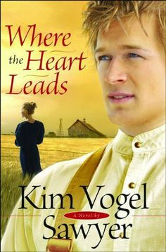 Where the Heart Leads (Waiting for Summer's Return Series #2) by Kim Vogel Sawyer