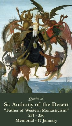 January 17th: Feast of St. Anthony of the Desert...Father of Western Monasticism...