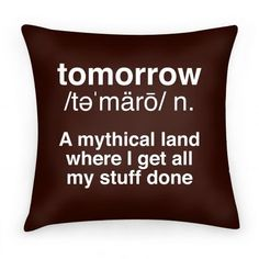 Buy Tomorrow Definition Inch Throw Pillow) at Wish - Shopping Made Fun Story Of My Life, Just For Laughs, Laugh Out Loud, True Stories, The Funny, I Laughed, Favorite Quotes, Laughter, Make Me Happy